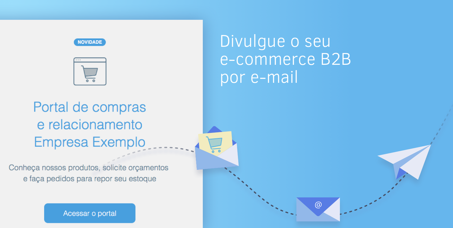 Divulgue seu e-commerce B2B com o novo recurso de E-mail marketing
